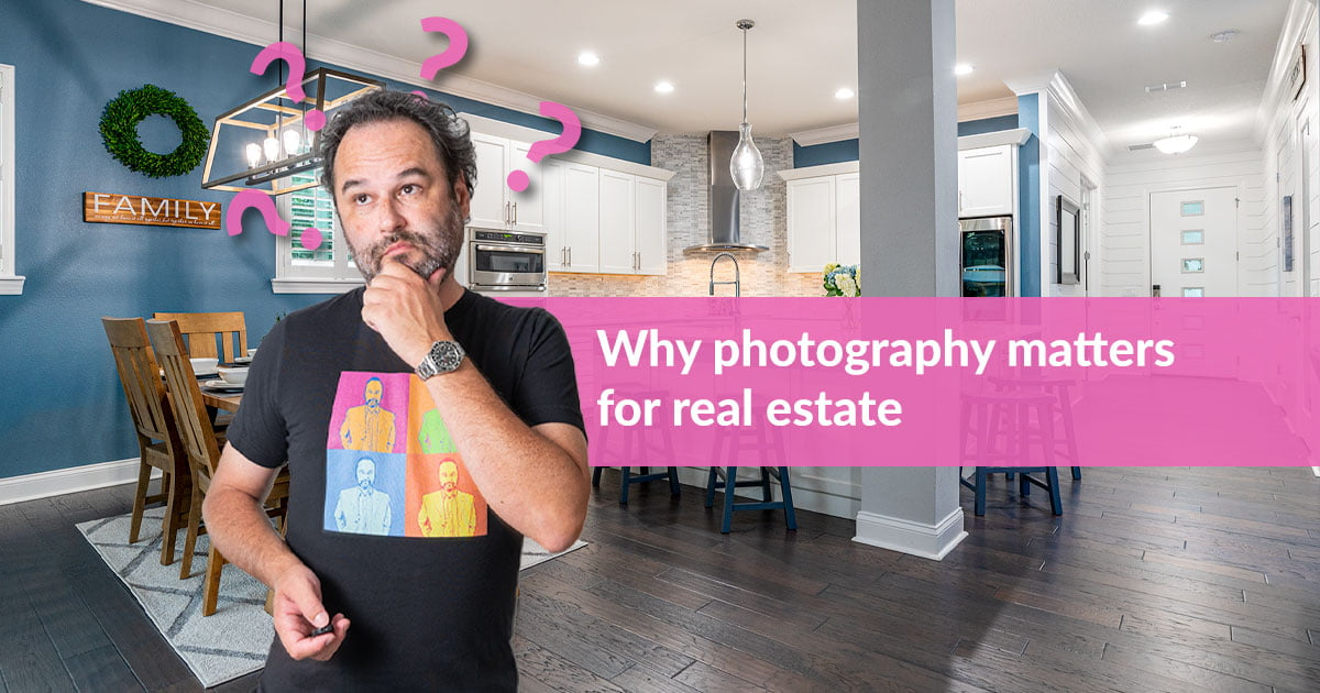 Why photography matters for real estate